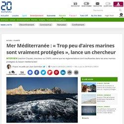 Mer Méditerranée: « Trop peu d'aires marines sont vraiment protégées», lance un chercheur