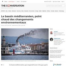 Le bassin méditerranéen, point chaud deschangements environnementaux