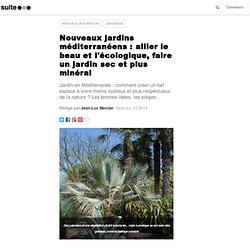 Nouveaux jardins méditerranéens : allier le beau et l'écologique