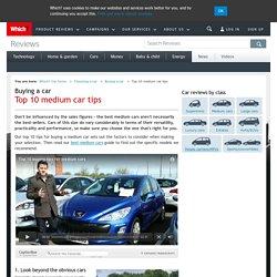Top 10 medium car tips - Buying a car - Choosing a car - Which? Car