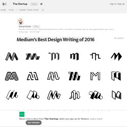 Medium's Best Design Writing of 2016 – The Startup – Medium