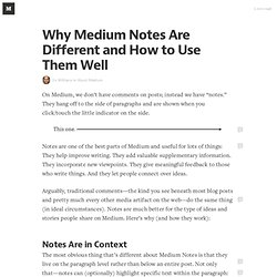Why Medium Notes Are Different and How to Use Them Well — About Medium