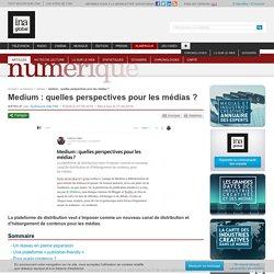 Medium : quelles perspectives pour les médias