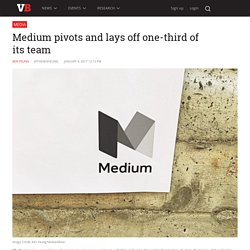 Medium pivots and lays off one-third of its team