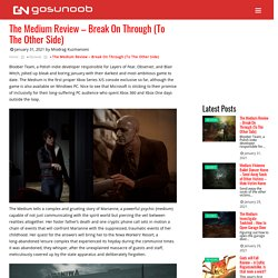 The Medium Review - Break On Through (To The Other Side) - GosuNoob.com Video Game News & Guides