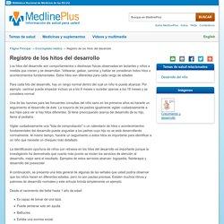 Registro de los hitos del desarrollo: MedlinePlus enciclopedia médica