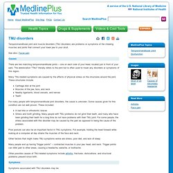 TMJ disorders: MedlinePlus Medical Encyclopedia