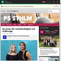 De prisas för medmänsklighet och civilkurage - P5 STHLM