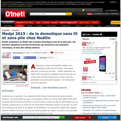Medpi 2015 : de la domotique sans fil et sans pile chez NodOn