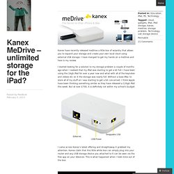Kanex MeDrive – unlimited storage for the iPad?
