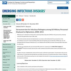 CDC EID - Volume 20, Number 12—December 2014. Au sommaire: Seroconversion for Infectious Pathogens among UK Military Personnel Deployed to Afghanistan, 2008–2011.