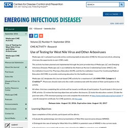 CDC EID - Volume 22, Number 9—September 2016. Au sommaire notamment: Use of Testing for West Nile Virus and Other Arboviruses
