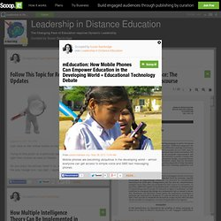 mEducation: How Mobile Phones Can Empower Education in the Developing World « Educational Technology Debate | Leadership in Distance Education