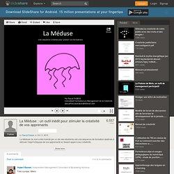 La Méduse : un outil inédit pour stimuler la créativité de vos appr...