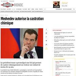 Medvedev autorise la castration chimique