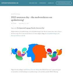 DLD awareness day - öka medvetenheten om språkstörning!