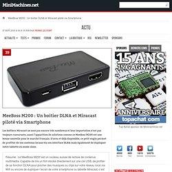 MeeBoss M200 : Un boitier DLNA et Miracast piloté via Smartphone