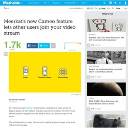 Meerkat's new Cameo feature lets other users join your video stream