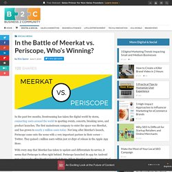 In the Battle of Meerkat vs. Periscope, Who's Winning?
