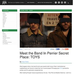 Meet the Band In Perrier Secret Place: TOYS