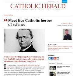 Meet five Catholic heroes of science