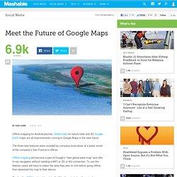 Meet the Future of Google Maps