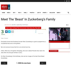 Meet The 'Beast' In Zuckerberg's Family