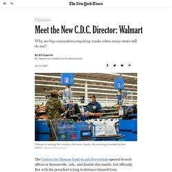 Meet the New C.D.C. Director: Walmart