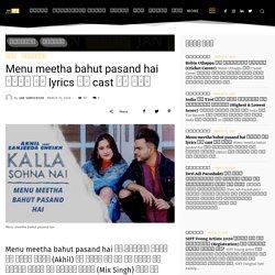 Menu meetha bahut pasand hai lyrics और cast के नाम - Jansameeksha