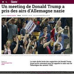 Un meeting de Donald Trump a pris des airs d'Allemagne nazie