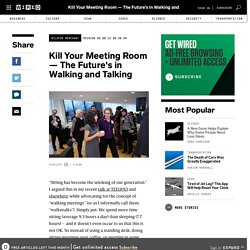 Kill Your Meeting Room — The Future's in Walking and Talking