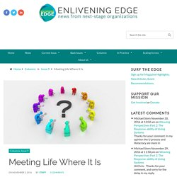 Meeting Life Where It Is - Enlivening Edge