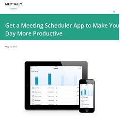 Get a Meeting Scheduler App to Make Your Day More Productive