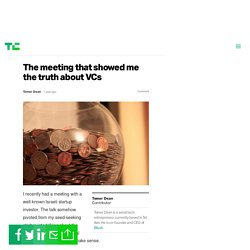 The meeting that showed me the truth about VCs