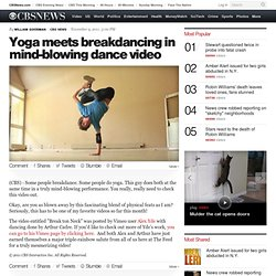 Yoga meets breakdancing in mind-blowing dance video - The Feed - CBS News