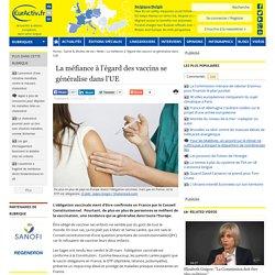La méfiance à l'égard des vaccins se généralise dans l'UE