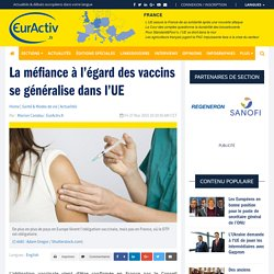La méfiance à l'égard des vaccins se généralise dans l'UE – EurActiv.fr