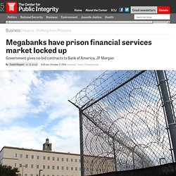 Megabanks have prison financial services market locked up