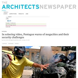 In video, The Pentagon warns of megacities and their security challenges - Archpaper.com