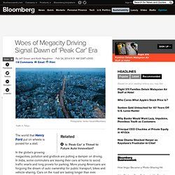Woes of Megacity Driving Signal Dawn of 'Peak Car' Era