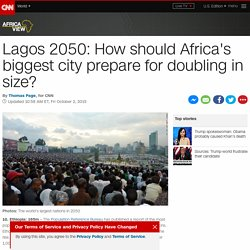 Lagos 2050: Megacity is preparing to double in size