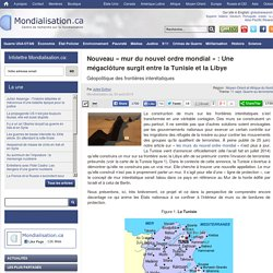 Nouveau « mur du nouvel ordre mondial» : Une mégaclôture surgit entre la Tunisie et la Libye