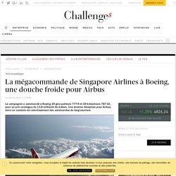 La mégacommande de Singapore Airlines à Boeing, une douche froide pour Airbus - Challenges.fr