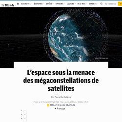 L'espace sous la menace des mégaconstellations de satellites