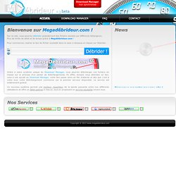 MegaDébrideur Free rapidshare Free Rapidshare DepositFiles Uploading Filefactory Uploaded Wupload UpToBox Fileserve