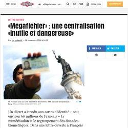 «Mégafichier» : une centralisation «inutile et dangereuse»