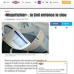 «Mégafichier» : la Cnil enfonce le clou