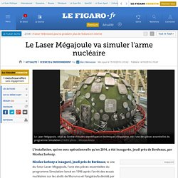 Le Laser Mégajoule va simuler l'arme nucléaire