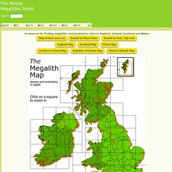 Megalith Map mega map browser. Ancient Sites in England, Scotland, Wales, Ireland : The Megalithic Portal and Megalith Map: