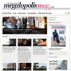 Megalopolis | Le journal du très grand Paris